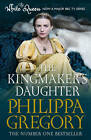 """The Kingmaker's Daughter (Cousins War 4) Gregory, Philippa """"AS NEW"""" Book"""