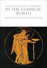 A Cultural History of Sexuality in the Classical World by Bloomsbury...