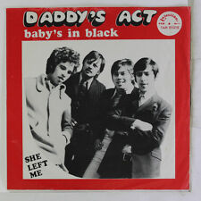 DADDY'S ACT: Baby's In Black / She Left Me 45 (Netherlands, PS w/ some wrinkles