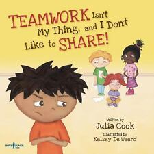 Teamwork Isn't My Thing, and I Don't Like to Share! by Julia Cook (2012,...