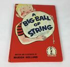 A Big Ball Of String By Marion Holland VTG 1958 Book Club Edition Hardcover