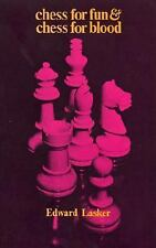 Chess for Fun and Chess for Blood by Edward Lasker (1962, Paperback)