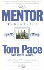 Mentor: the Kid and the CEO : A Simple Story of Overcoming Challenges and Achiev