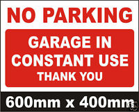 GARAGE IN CONSTANT USE NO PARKING SIGN - VERY LARGE