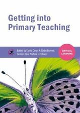 Getting into Primary Teaching by Critical Publishing Ltd (Paperback, 2014)