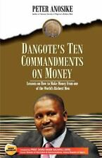 Dangote's Ten Commandments on Money : Lessons on How to Make Money from One...