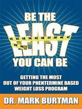 Be the Least You Can Be : Getting the Most Out of Your Phentermine Based...