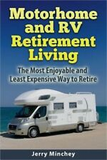 Motorhome and RV Retirement Living : The Most Enjoyable and Least Expensive...