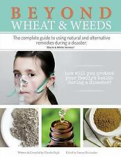 Beyond Wheat and Weeds (Black and White) : The Complete Guide to Using...