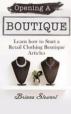 Opening a Boutique : Learn How to Start a Retail Clothing Boutique Articles...