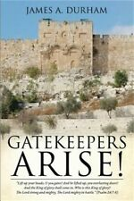 Gatekeepers Arise! by James Durham (2013, Paperback)