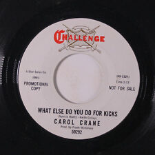 CAROL CRANE: What Else Do You Do For Kicks / Frightful Situation 45 (dj, # wol,