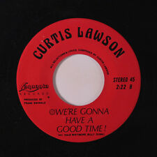 CURTIS LAWSON: We're Gonna Have A Good Time / Feel For You, But I Can't Reach Y