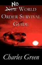 No New World Order Survival Guide by Charles Green (2012, Paperback)