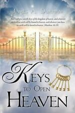 Keys to Open Heaven by James A. Durham (2014, Paperback)