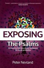 Exposing the Psalms: Unmasking Their Beauty, Art and Power for a New...