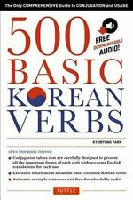 500 Basic Korean Verbs: The Only Comprehensive Guide to Conjugation and Usage...