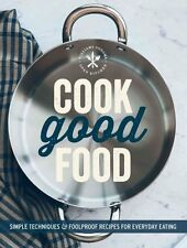 Cook Good Food (Williams-Sonoma): Simple Techniques and Foolproof Recipes for...