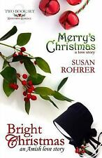 Merry's Christmas: a Love Story and Bright Christmas: an Amish Love Story :...