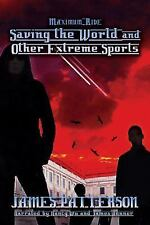 Saving the World and Other Extreme Sports The Maximum Ride series, Book 3)