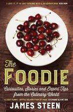 The Foodie: Curiosities, Stories and Expert Tips from the Culinary World by...