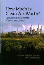 How Much is Clean Air Worth?: Calculating the Benefits of Pollution Control...