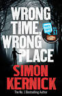 Wrong Time, Wrong Place (Quick Reads 2013), Kernick, Simon