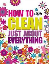 How to Clean Just About Everything - Concise Edition (Readers Digest Concise Edi