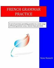 French Grammar Practice by Remo Nannetti (Paperback / softback, 2014)