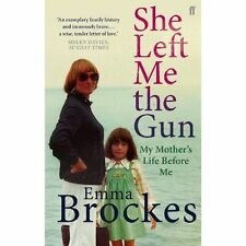 She Left Me the Gun: My Mother's Life Before Me, Brockes, Emma
