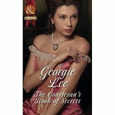 The Courtesan's Book of Secrets (Mills & Boon Historical), Lee, Georgie