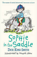 Sophie in the Saddle ' Dick King-Smith