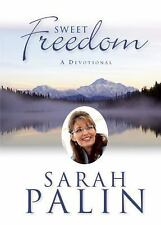 Sweet Freedom : A Devotional by Sarah Palin (2015, Hardcover)