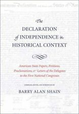The Declaration of Independence in Historical Context: American State Papers,...