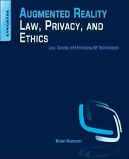 Augmented Reality Law, Privacy, and Ethics: Law, Society, and Emerging Ar...