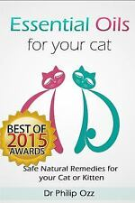 Essential Oils for Your Cat : Safe Natural Remedies for Your Cat or Kitten...