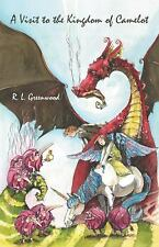 A Visit to the Kingdom of Camelot by R. L. Greenwood (2013, Paperback)