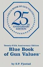 Blue Book of Gun Values S.P Fjestad  25th anniversary edition