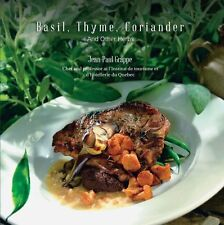 Basil, Thyme, Coriander: And Other Herbs by Jean-Paul Grappe (Paperback /...