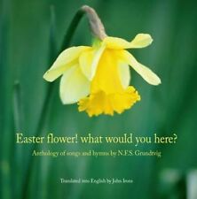Easter Flower! What Would You Here?: Anthology of Songs & Hymns by Nikolai...