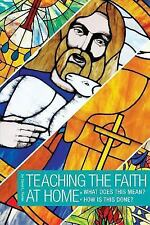 How to Teach the Faith : What Does It Mean? How Is This Done? by David L....
