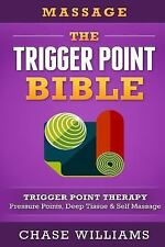 Massage : The - Trigger Point - Bible: Trigger Point Therapy - Pressure...