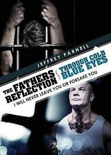 The Fathers Reflection ~ Through Cold Blue Eyes : I Will Never Leave You or...