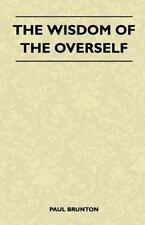 The Wisdom of the Overself by Paul Brunton (2010)