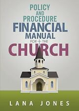 Policy and Procedure Financial Manual for the Church by Lana Jones (2016,...