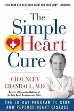 The Simple Heart Cure : The 90-Day Program to Stop and Reverse Heart Disease...