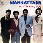 The Manhattans-am i losing you/movin' 45