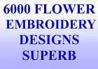 6000 FLOWER EMBROIDERY DESIGNS ON CD PES HUS JEF GREAT