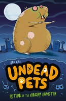 Hay, Sam Return of the Hungry Hamster (Undead Pets) Very Good Book