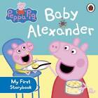 Peppa Pig: Baby Alexander(Board book,2013)Penguin Books Ltd